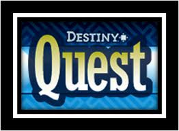 Select to access Destiny Quest in a new window