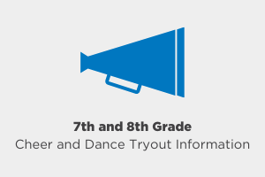 7th and 8th Grade Cheer and Dance Tryout Information
