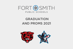 Fort Smith Public Schools Graduation and Proms 2021